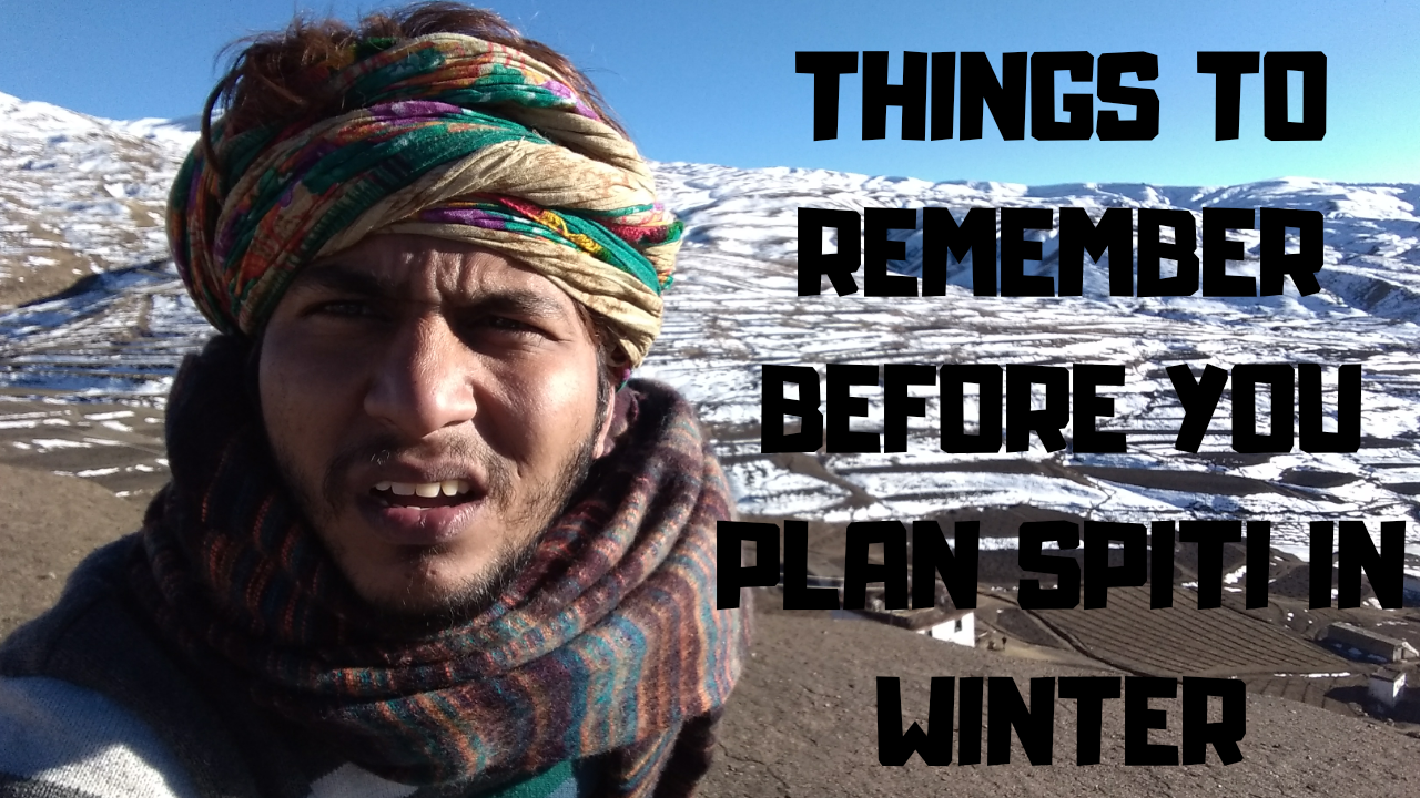 Things To Remember Before Traveling To Winter Spiti